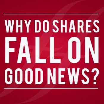 Why do shares fall on good news