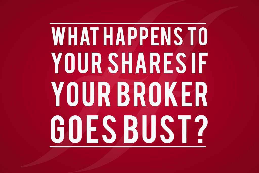 What happens to your shares if your broker goes bust?