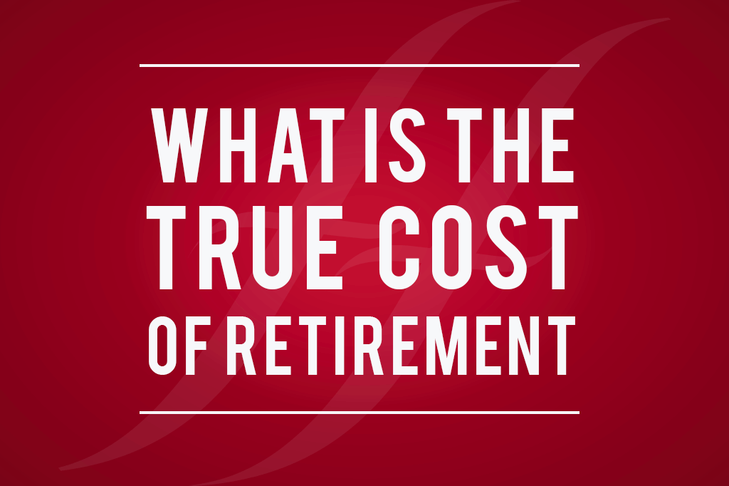 True Cost of Retirement