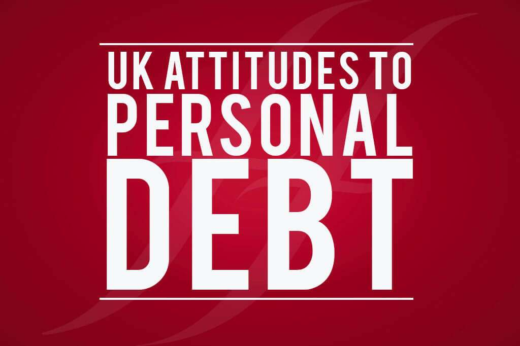 The Uk's attitude to Personal Debt