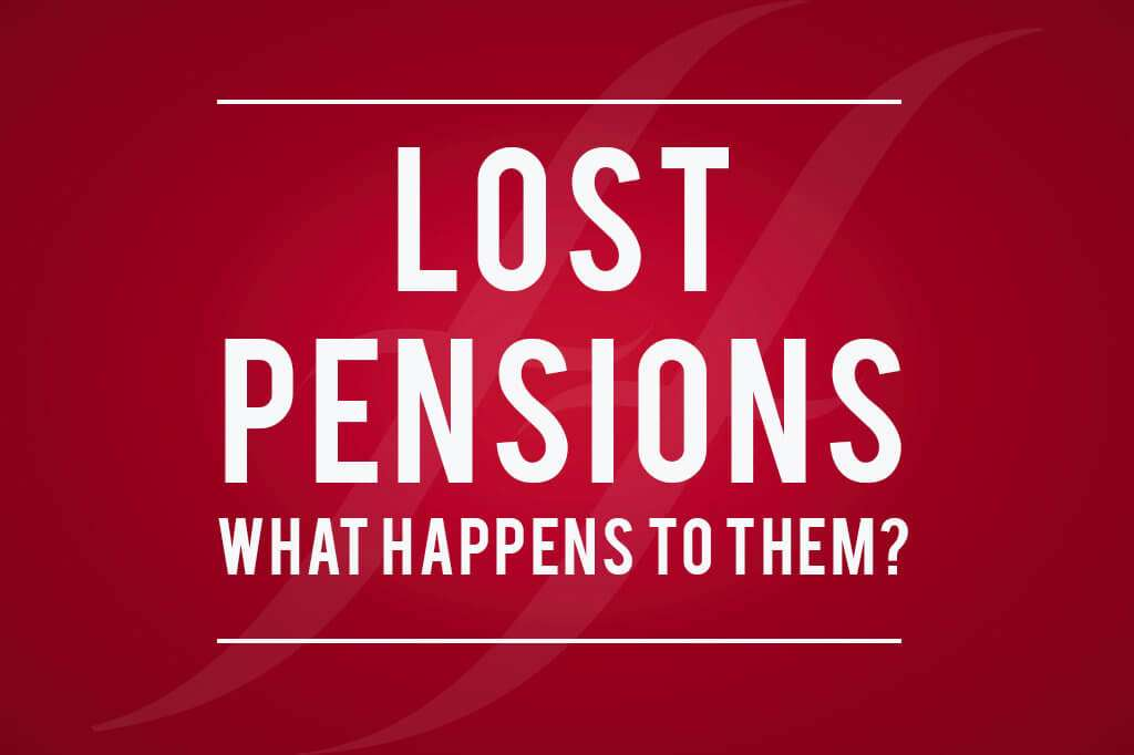 What happens to lost pensions?