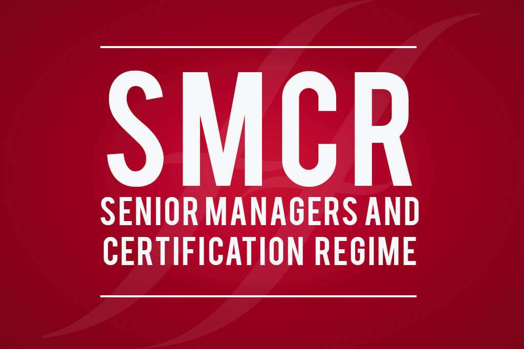 SMCR - Senior Managers and Certification Regime
