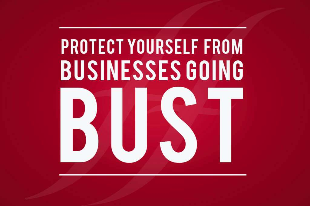 How to protect yourself from businesses going bust
