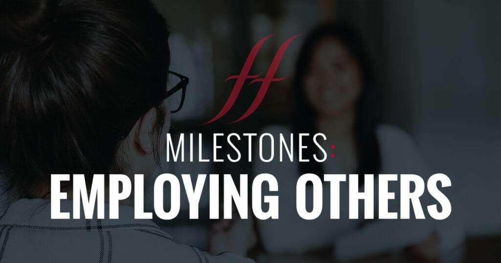 Milestones: Employing Others