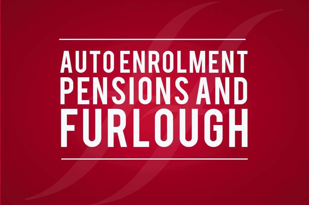 Auto enrolment and furlough