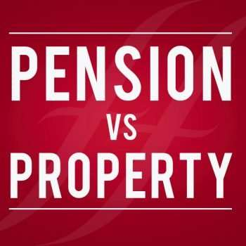 Pensions vs Property; which is the best investment