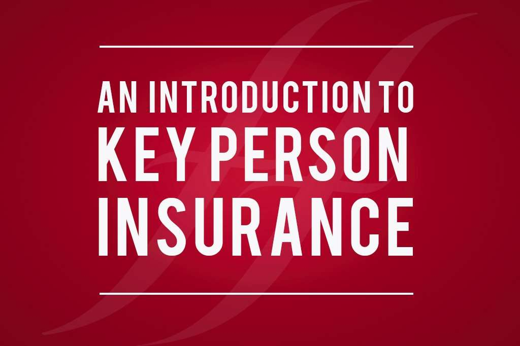 An introduction to key person insurance