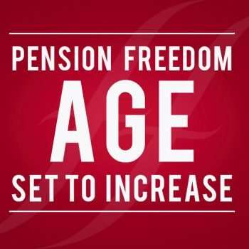 Pension Freedom Age increasing to 57