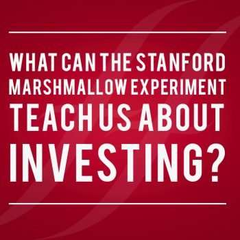 "image text reads ""What can the stanford marshmallow experiment teach us about investing?"""