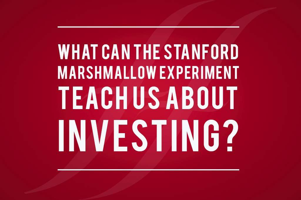 """image text reads """"What can the stanford marshmallow experiment teach us about investing?"""""""