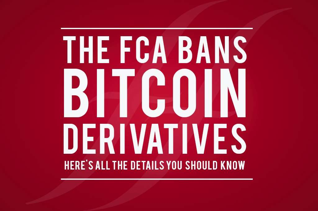 "image reads ""the FCA bans bitcoin derivatives: all the details you should know"""