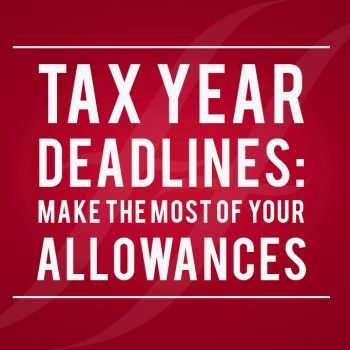 "image reads ""tax year deadlines: make the most of your allowances"""