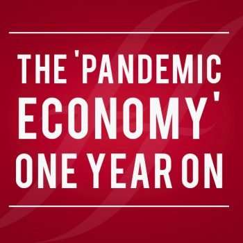 "image reads 'the ""pandemic economy"": one year on'"