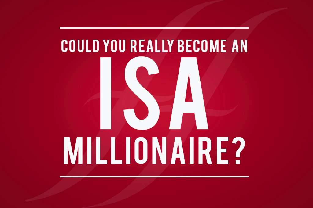 """image reads """"Could you really become an ISA millionaire?"""""""