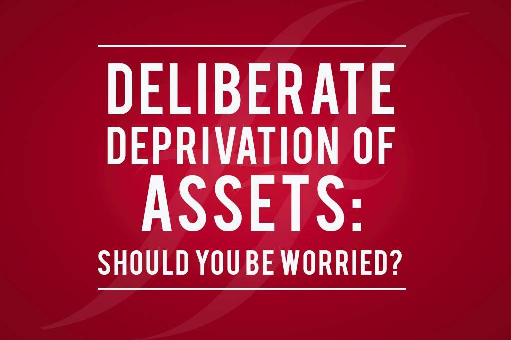 """image reads """"deliberate deprivation of assets: should you be worried?"""""""